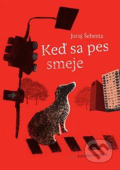 Keď sa pes smeje (Juraj Šebesta)