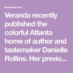 Veranda recently published the colorful Atlanta home of author and tastemaker Danielle Rollins. Her previous home was decorated by Miles Redd, but this masterpiece Danielle designed all by herself. I love the timeless Toile de Nantes on the living room walls, the classic blue and white kitchen, and the coral pink dressing room (can you …