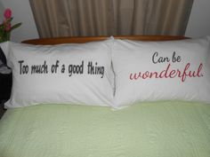 """Perfect Wedding Gift,  """"Too much of good thing, Can be wonderful."""" Hand Painted, Couples Pillowcases by TreasuresShop on Etsy"""