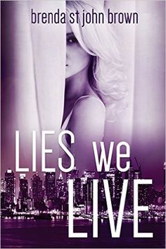 Lies We Live (The Truth Series Book 1) - Kindle edition by Brenda St John Brown. Literature & Fiction Kindle eBooks @ Amazon.com.