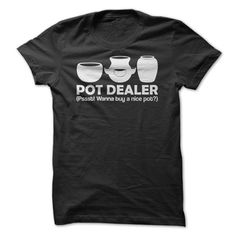 Pot Dealer - Great T-Shirt for pottery enthusiasts, novice and experienced a like! Many sizes and colors.