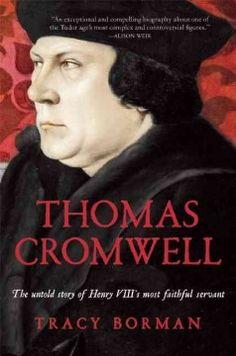 Thomas Cromwell, by Tracy Borman