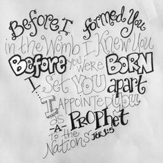 A chosen <3  Jeremiah 1:5 In Hand Lettering of various fonts and in a heart shape
