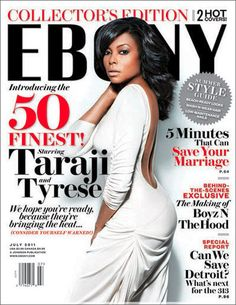 Taraji P. Hensen and Tyrese Gibson are gracing the July 2011 split cover of Ebony magazine. The issue features the first-ever 50 Finest List. Photos: Ebony Magazine