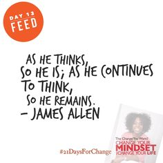 What are you feeding your mind?  #21DaysForChange #success #mindset #LawOfAttraction #changeyouwant