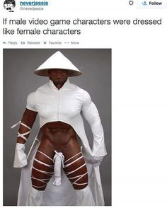 You know they DO make ridiculously sexy impractical clothes for video game guys just to show off their abs or the crease of pelvic region, it isn't JUST women.