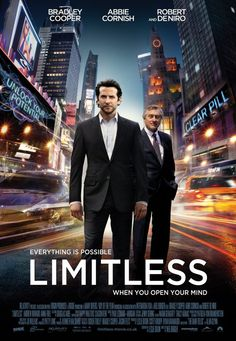 Limitless movie with Bradley Cooper and Robert DeNiro. A writer discovers a top-secret drug which bestows him with super human abilities.