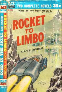scificovers:  Ace Double D-385:Rocket to Limbo by Alan E. Nourse. Cover art by Ed Emshwiller 1959.
