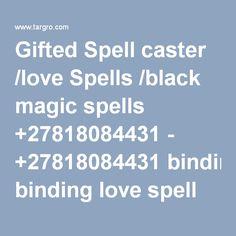 Gifted Spell caster /love Spells /black magic spells +27818084431 - +27818084431 binding love spell traditional healer psychic services Health & Fitness