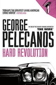 George Pelecanos  Hard Revolution