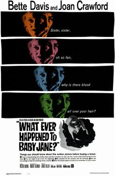"Whatever Happened to Baby Jane (US, 1962.) Joan Crawford and Bette Davis were superb in this frightening story of two sisters, one a former child star and the other a crippled movie queen, whose lives are unraveling because of ""Baby"" Jane's mental illness. A brilliant moment in film history. 5 Stars."