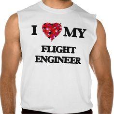 I love my Flight Engineer Sleeveless Shirts Tank Tops