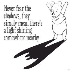 Never fear the shadows..