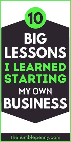 10 Big Lessons I Learned Starting My Own Business. I have learned so much about the do's and don'ts and I am keen to share my learnings so you can benefit and be successful quicker and not make the same mistakes!