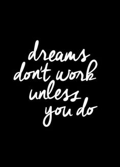 Dreams Dont Work Unless You Do by THE MOTIVATED TYPE | #Typography #Symbols #Black #White #Motivational #Quotes #Slogans #Black #White #JUNIQE | See more designs at www.juniqe.co.uk