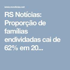 RS Notícias: Proporção de famílias endividadas cai de 62% em 20...