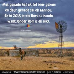 Ek lê 2018 in die Here se hande, want sonder Hom is ek niks. I Love You God, I Need You, Bible Quotes, Bible Verses, Qoutes, Counselling Training, Prayer Board, Printable Quotes, Afrikaans
