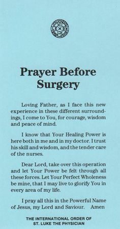 This would have been a good prayer for the two surgeries I had.