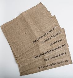 Burlap Placemats, love the manners reminders!
