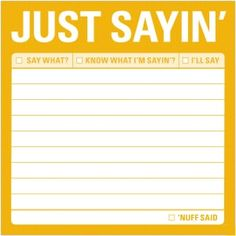 Just Sayin Sticky Notes 100 Sheets