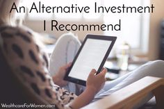 An Alternative Investment I Recommend