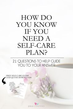 Download the guide and use the questions as a starting point to get yourself thinking about your self-care and what your needs are. Once you start thinking about it, your self-care needs will become clear. Click through to http://jillconyers.com to read the full article and download the FREE self-care guide.