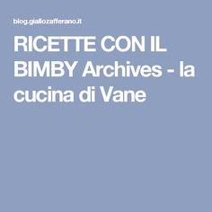 RICETTE CON IL BIMBY Archives - la cucina di Vane