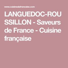 LANGUEDOC-ROUSSILLON - Saveurs de France - Cuisine française