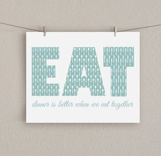 Kitchen Art Print - Dinner is Better When We Eat Together - Teal Blue, 8x10 on Etsy, $16.00