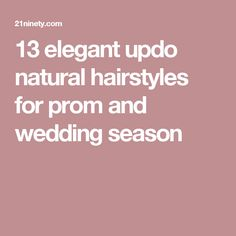 13 elegant updo natural hairstyles for prom and wedding season