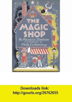 The Magic Shop Maurice Dolbier, Fritz Eichenberg ,   ,  , ASIN: B000NZ8DZG , tutorials , pdf , ebook , torrent , downloads , rapidshare , filesonic , hotfile , megaupload , fileserve