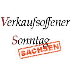 Verkaufsoffene Sonntage in Sachsen. http://sachsen.verkaufsoffener-so.de/