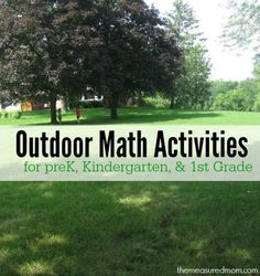 Creative ways to learn math outdoors. Great for summer!