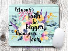 Let Your Faith Be Bigger Than Your Fear - Watercolor Floral - Mouse Pad - Desk…