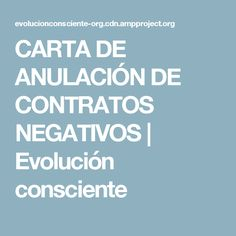 CARTA DE ANULACIÓN DE CONTRATOS NEGATIVOS   Evolución consciente