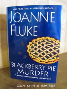 Where Do We Go From Here JOANNE FLUKE Blackberry Pie Murder. All of her books are fun reads, full of recipes and always some kind of murder. I Love Books, Good Books, Books To Read, My Books, Joanne Fluke Books, Fluke Recipe, Mystery Parties, Mystery Novels, Cozy Mysteries