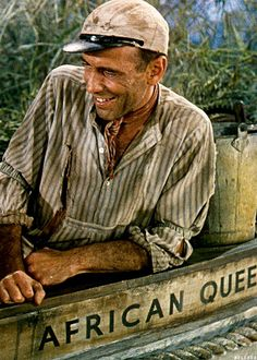 "Humphrey Bogart as Charlie Allnut in the movie The African Queen - ""It's a great thing to have a lady aboard with clean habits. It sets the man a good example. A man alone, he gets to living like a hog."""