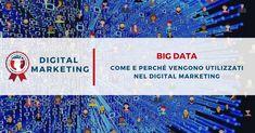 Big Data e Digital Marketing: cosa sono e quali vantaggi.