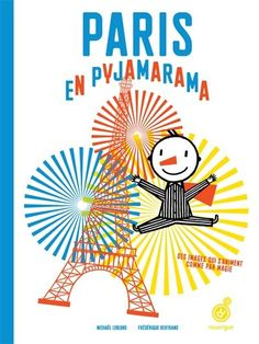 *WISH* Paris en pyjamarama - Un enfant vêtu de son pyjamarama découvre la ville de Paris. / Frédérique Bertrand, Michaël Leblond