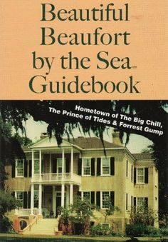 Beautiful Beaufort by the Sea: Guide to Beaufort, South Carolina (American coastal guidebook series) by George G. Trask.