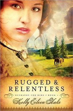Rugged and Relentless by Kelly Eileen Hake (4 out fo 5)
