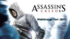 Assassin's Creed 1 Walkthrough Part 17 With The Trackpad Assassins Creed Pc, Xbox One, Netflix, Xbox 360 Console, Assassin's Creed, Amazing Adventures, Humor, Guys, Games