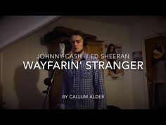 Wayfarin Stranger Cover, Johnny Cash (Ed Sheeran) Cover by Callum Alder
