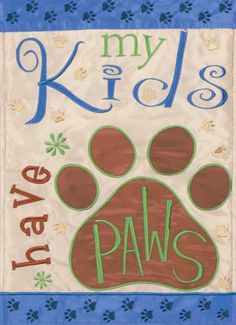 Kids-Have-Paws-Applique-House-Flag-Dog-Pet-Embroidered-Banner-29-x42