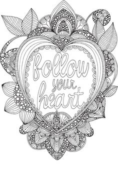 Free Coloring Page! Follow Your Heart #coloringpage courtesy of Valentina Harper