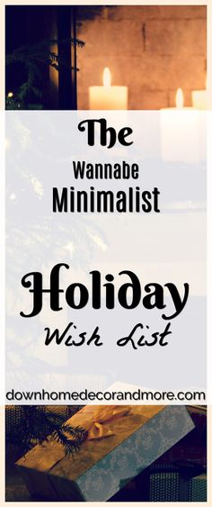 The Wannabe Minimalist Holiday Wish List