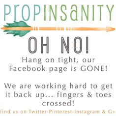 Curse you FACEBOOK! We are working hard to get our page back... but in the mean time, check out our other MORE AWESOME Social Networks ;)  www.twitter.com/propinsanity www.pinterest.com/propinsanity www.instagram.com/prop_insanity and Google+