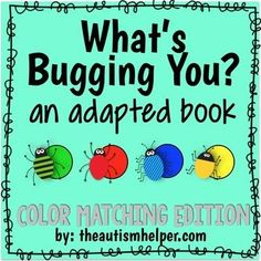 What's Bugging You? Color Matching Edition! Adapted Book by theautismhelper.com