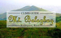 Mt Balagbag is one of the best mountain to climb for beginners. This mountain, standing meters above sea level is located in Rodriguez, Rizal. Sea Level, Climbing, Hiking, Company Logo, Mountains, Walks, Mountaineering, Trekking, Hill Walking