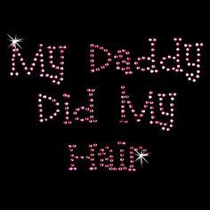 Hot Fix Motif My Daddy Did My Hair
